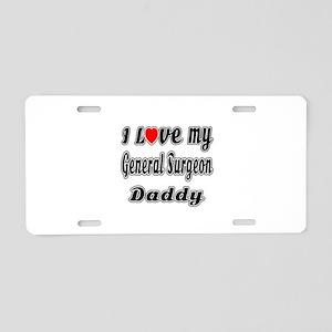 I Love My GENERAL SURGEON D Aluminum License Plate