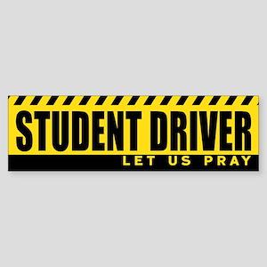 Student Driver : Let Us Pray Bumper Sticker
