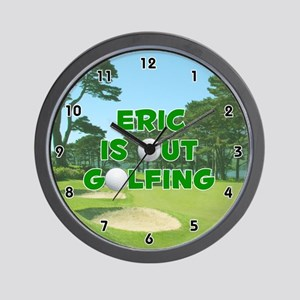 Eric is Out Golfing (Green) Golf Wall Clock