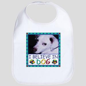 """I Believe In Dog"" Bib"