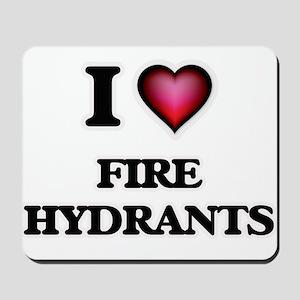 I love Fire Hydrants Mousepad