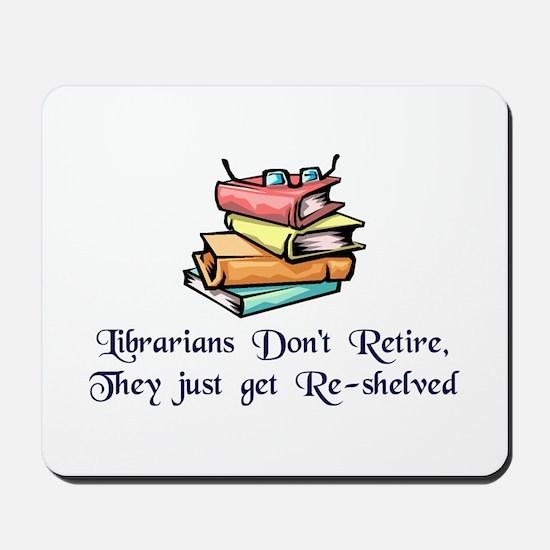 """""""Librarians Don't Retire"""" Mousepad"""