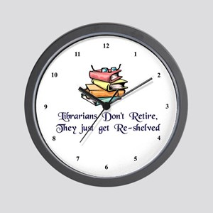 """""""Librarians Don't Retire"""" Wall Clock"""