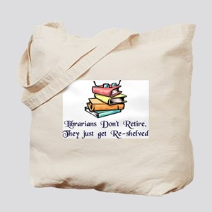 """Librarians Don't Retire"" Tote Bag"