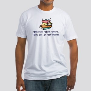 """Librarians Don't Retire"" Fitted T-Shirt"