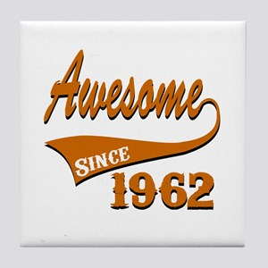 Awesome Since 1962 Birthday Designs Tile Coaster