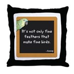Fine FeathersThrow Pillow