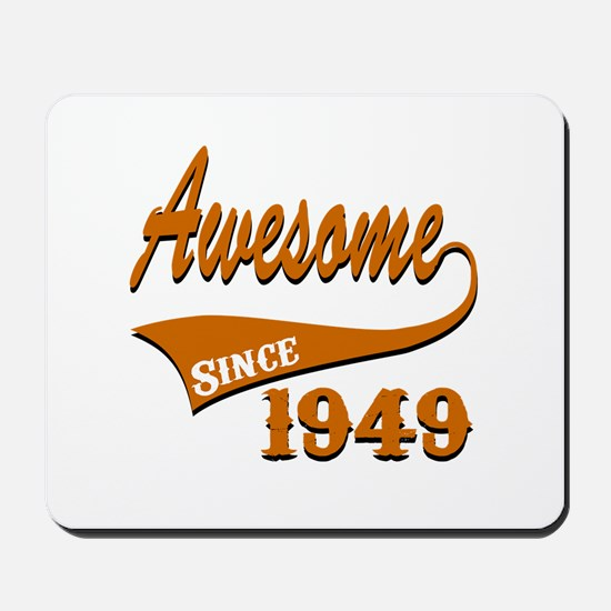 Awesome Since 1949 Birthday Designs Mousepad