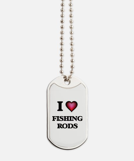 I love Fishing Rods Dog Tags