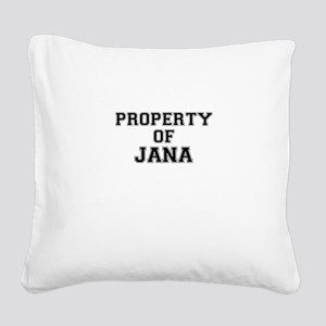 Property of JANA Square Canvas Pillow
