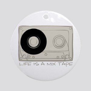Life is a Mix Tape Ornament (Round)