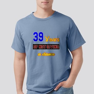 39 Years of not giving a Mens Comfort Colors Shirt