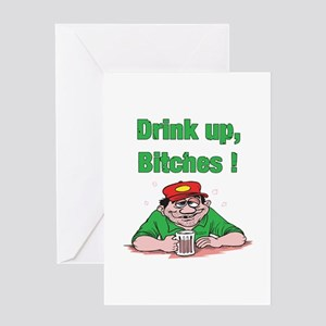 Drink up, Bitches Greeting Card