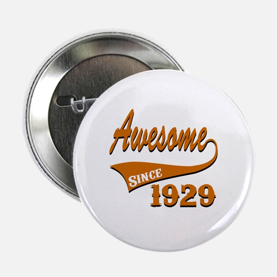 "Awesome Since 1929 Birthday Designs 2.25"" Button"