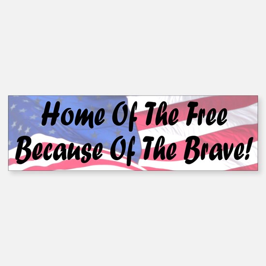 Home of the Free Because of the Brave Bumper Bumper Sticker