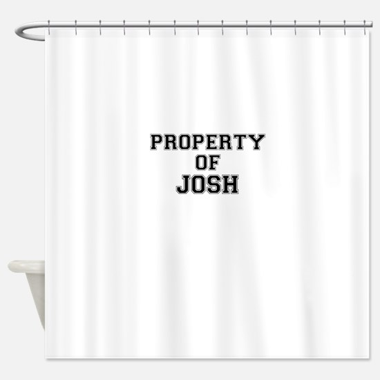 Property of JOSH Shower Curtain