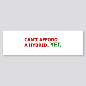 """Can't Afford A Hybrid"" Bumper Sticker"