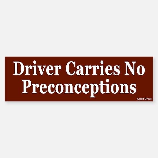 Driver Carries no Preconceptions Bumper Bumper Bumper Sticker
