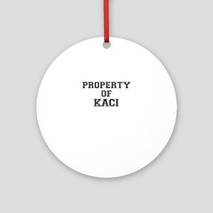 Property of KACI Round Ornament