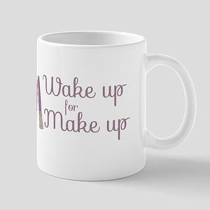 Wake up Make up Mugs