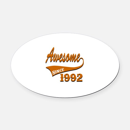 Awesome Since 1992 Birthday Design Oval Car Magnet