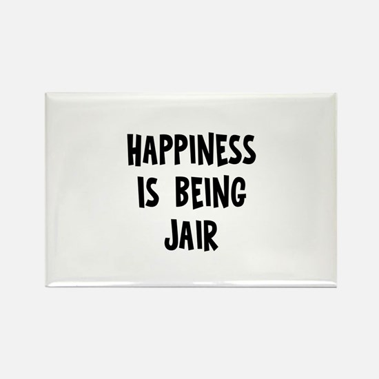 Happiness is being Jair Rectangle Magnet