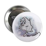 "Seriously 2.25"" Button (100 pack)"