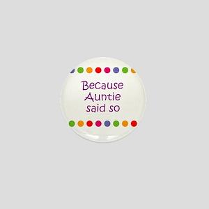 Because Auntie said so Mini Button