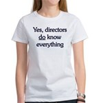 Yes, Directors Know Everything Women's T-Shirt