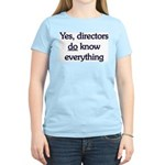 Yes, Directors Know Everything Women's Light T-Shi