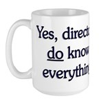 Yes, Directors Know Everything Large Mug