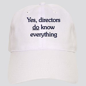 Yes, Directors Know Everything Cap