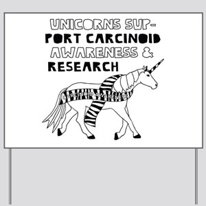 Unicorns Support Carcinoid Awareness & R Yard Sign