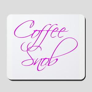 """Coffee Snob"" - Mousepad"