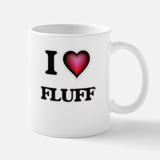 I love Fluff Mugs