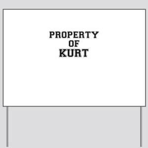 Property of KURT Yard Sign