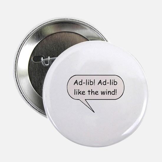 """Ad-Lib! Ad-Lib Like the Wind! 2.25"""" Button"""