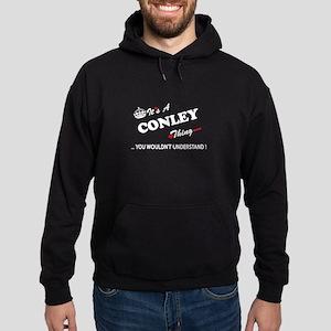 CONLEY thing, you wouldn't understan Hoodie (dark)