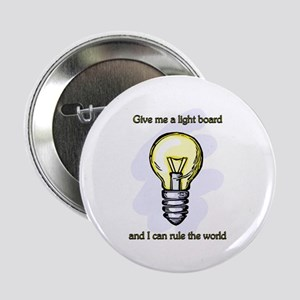 "Give me a Light Board... 2.25"" Button"