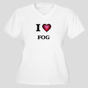 I love Fog Plus Size T-Shirt