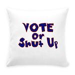 Vote Everyday Pillow