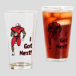 I Got Next (Football) Drinking Glass