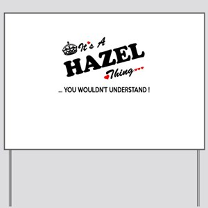 HAZEL thing, you wouldn't understand Yard Sign