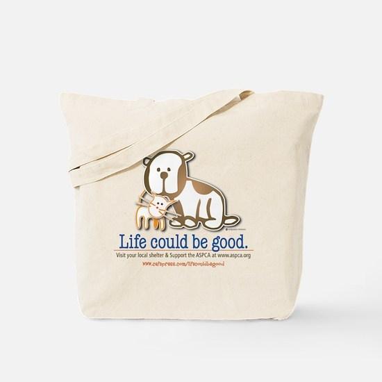 Life Could be Good Tote Bag