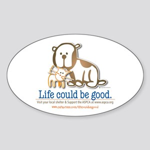 Life Could be Good Oval Sticker
