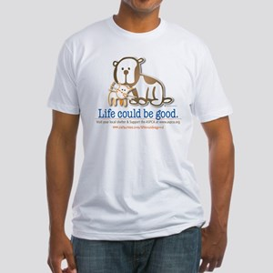 Life Could be Good Fitted T-Shirt