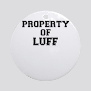 Property of LUFF Round Ornament