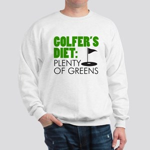 Golfer's Diet: Plenty Of Greens Sweatshirt
