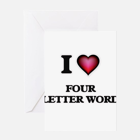 I love Four Letter Word Greeting Cards