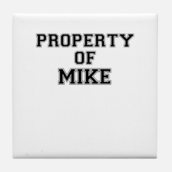 Property of MIKE Tile Coaster